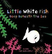 Cover-Bild zu Van Genechten, Guido: Little White Fish Deep Beneath the Sea