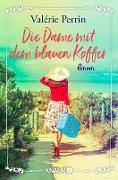 Cover-Bild zu Perrin, Valérie: Die Dame mit dem blauen Koffer (eBook)