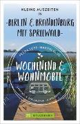 Cover-Bild zu Lupp, Petra: Wochenend und Wohnmobil - Kleine Auszeiten Berlin & Brandenburg mit Spreewald
