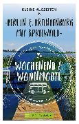 Cover-Bild zu Klug, Martin: Wochenend und Wohnmobil - Kleine Auszeiten Berlin & Brandenburg mit Spreewald (eBook)