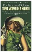 Cover-Bild zu Schmitt, Eric-Emmanuel: Three Women in a Mirror (eBook)