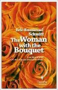 Cover-Bild zu Schmitt, Eric-Emmanuel: The Woman with the Bouquet (eBook)