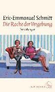 Cover-Bild zu Schmitt, Eric-Emmanuel: Die Rache der Vergebung (eBook)