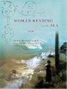 Cover-Bild zu Williams, Lisa: Woman Reading to the Sea: Poems (eBook)
