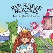 Cover-Bild zu Bair, Abby: Four Fabulous Fairy Tales & Mindful Mini Meditations (eBook)