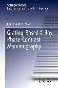 Cover-Bild zu Scherer, Kai Hermann: Grating-Based X-Ray Phase-Contrast Mammography (eBook)