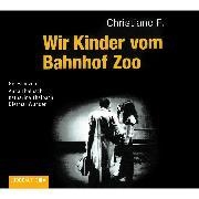 Cover-Bild zu F., Christiane: Wir Kinder vom Bahnhof Zoo (Audio Download)