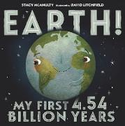 Cover-Bild zu McAnulty, Stacy: Earth! My First 4.54 Billion Years