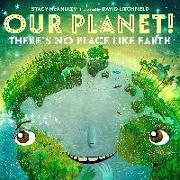 Cover-Bild zu McAnulty, Stacy: Our Planet! There's No Place Like Earth