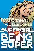 Cover-Bild zu Tamaki, Mariko: Supergirl: Being Super