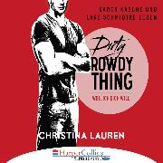 Cover-Bild zu Lauren, Christina: Dirty Rowdy Thing - Weil ich dich will - Wild Seasons, Teil 2 (Audio Download)