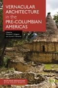 Cover-Bild zu Halperin, Christina (Hrsg.): Vernacular Architecture in the Pre-Columbian Americas (eBook)