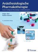 Cover-Bild zu Thiel, Holger: Anästhesiologische Pharmakotherapie