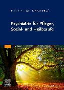 Cover-Bild zu Thiel, Holger (Hrsg.): Psychiatrie für Pflege-, Sozial- und Heilberufe