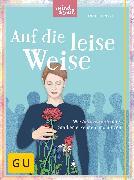 Cover-Bild zu Heintze, Anne: Auf die leise Weise (eBook)