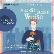 Cover-Bild zu Heintze, Anne: Auf die leise Weise - Wie Introvertierte ihre Stärken erkennen und nutzen (Gekürzte Lesung) (Audio Download)