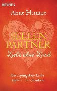 Cover-Bild zu Heintze, Anne: Seelenpartner - Liebe ohne Limit (eBook)