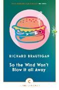 Cover-Bild zu So The Wind Won't Blow It All Away von Brautigan, Richard