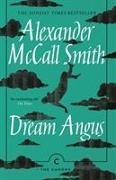 Cover-Bild zu Dream Angus von McCall Smith, Alexander