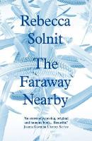 Cover-Bild zu The Faraway Nearby von Solnit, Rebecca