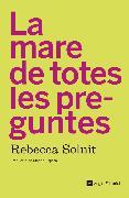 Cover-Bild zu La mare de totes les preguntes (eBook) von Solnit, Rebecca