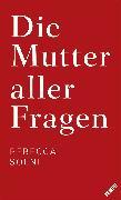 Cover-Bild zu Die Mutter aller Fragen (eBook) von Solnit, Rebecca