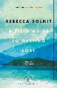 Cover-Bild zu Field Guide To Getting Lost (eBook) von Solnit, Rebecca