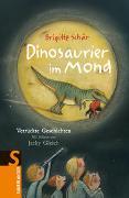 Cover-Bild zu Schär, Brigitte: Dinosaurier im Mond