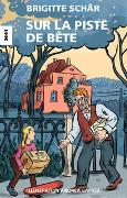 Cover-Bild zu Schär, Brigitte: Sur la piste de Bête