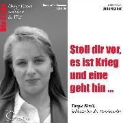 Cover-Bild zu Stell dir vor, es ist Krieg und eine geht hin... Die Bundeswehr-Soldatin Tanja Kreil (Audio Download) von Sichtermann, Barbara
