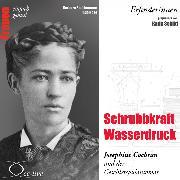 Cover-Bild zu Schrubbkraft Wasserdruck - Josephine Cochran und der Geschirrspülautomat (Audio Download) von Sichtermann, Barbara
