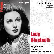 Cover-Bild zu Lady Bluetooth - Hedy Lamarr und das Frequenzsprungverfahren (Audio Download) von Sichtermann, Barbara