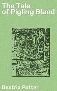 Cover-Bild zu The Tale of Pigling Bland (eBook) von Potter, Beatrix