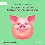 Cover-Bild zu Die Geschichte vom Schweinchen Robinson (Ungekürzt) (Audio Download) von Potter, Beatrix