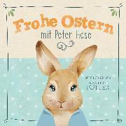Cover-Bild zu Frohe Ostern mit Peter Hase (Audio Download) von Potter, Beatrix