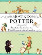 Cover-Bild zu Beatrix Potter - Sämtliche Geschichten von Peter Hase und seinen Freunden von Potter, Beatrix
