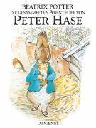 Cover-Bild zu Die gesammelten Abenteuer von Peter Hase von Potter, Beatrix
