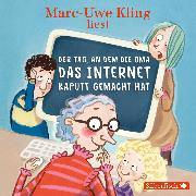 Cover-Bild zu Kling, Marc-Uwe: Der Tag, an dem die Oma das Internet kaputt gemacht hat (Audio Download)