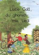 Cover-Bild zu Liebe Gott, du ghörsch mis Lied von Coulter, Christine (Hrsg.)