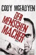 Cover-Bild zu Mcfadyen, Cody: Der Menschenmacher
