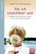 Cover-Bild zu Pistorius, Martin: Als ich unsichtbar war