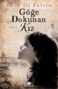 Cover-Bild zu Di Fulvio, Luca: Göge Dokunan Kiz