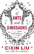Cover-Bild zu Of Ants and Dinosaurs von Liu, Cixin