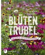 Cover-Bild zu Waechter, Dorothée: Blütentrubel