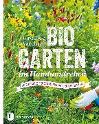Cover-Bild zu Waechter, Dorothée: Biogarten im Handumdrehen (eBook)