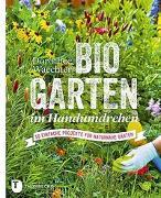 Cover-Bild zu Waechter, Dorothée: Biogarten im Handumdrehen