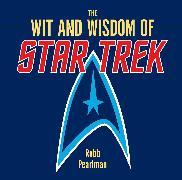 Cover-Bild zu Pearlman, Robb: The Wit and Wisdom of Star Trek