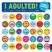Cover-Bild zu Pearlman, Robb: I Adulted! 16-Month 2021-2022 Wall Calendar
