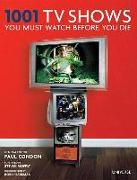 Cover-Bild zu Condon, Paul: 1001 TV Shows You Must Watch Before You Die