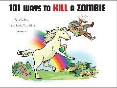 Cover-Bild zu Pearlman, Robb: 101 Ways to Kill A Zombie